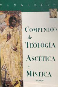 compendio de teologia ascetica y mistica tomo I