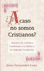 Acaso No Somos Cristianos. Jesus Fernandez Luna