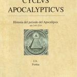 CYCLVS APOCAPYPTICVS  Hisoria del periodo del Apocalipsis J.A