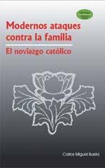 Modernos ataques contra la familia  P. Miguel Buela