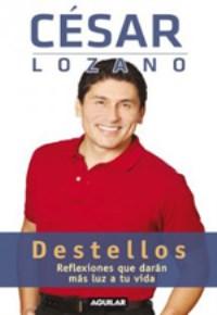 Destellos. Cesar Lozano