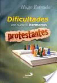 Dificultades con nuestros hermanos protestantes