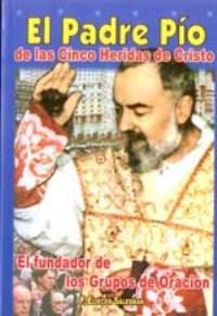 El Padre Pio de las Cinco Heridas de Cristo