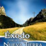 Exodo: Hacia una nueva tierra