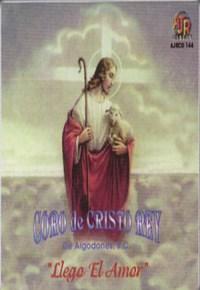 LLego el Amor Coro de Cristo Rey