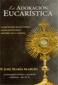 La adoracion eucaristica