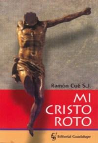 Mi Cristo roto. Ramon Cue