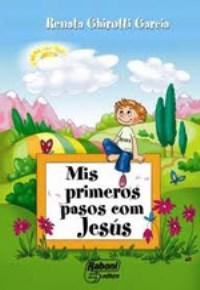 Mis primeros pasos con Jesus