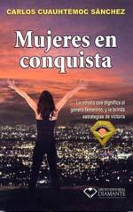Mujeres en Conquista. Carlos Cuauhtemoc Sanchez