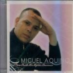 Para Cristo mi mejores canciones Miguel Aquino
