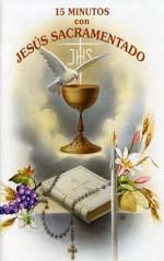 Quince minutos con jesus sacramentado