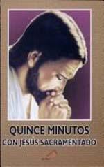 Quince minutos con jesus sacramentado bilingue