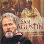 San Agustín  El hombre que se convirtió en Santo