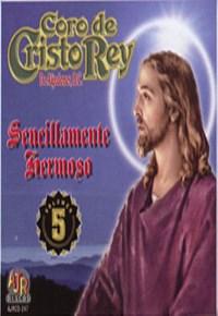 Sencillamente Hermoso Coro de Cristo Rey