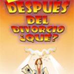 Y despues del divorcio que?  Maria Gomez Estrella