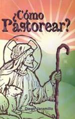 ¿Como Pastorear?  P. Diego Jaramillo