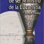 La alegria de ser Ministro de la Eucaristia