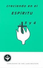 Crecimiento en el Espiritu 3 y 4 Comunidad de san Juan Bautista