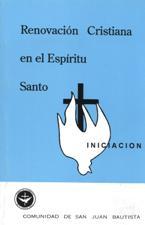 Renovacion Cristiana en el Espiritu Santo. Iniciacion