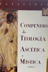 compendio de teologia ascetica y mistica tomo II